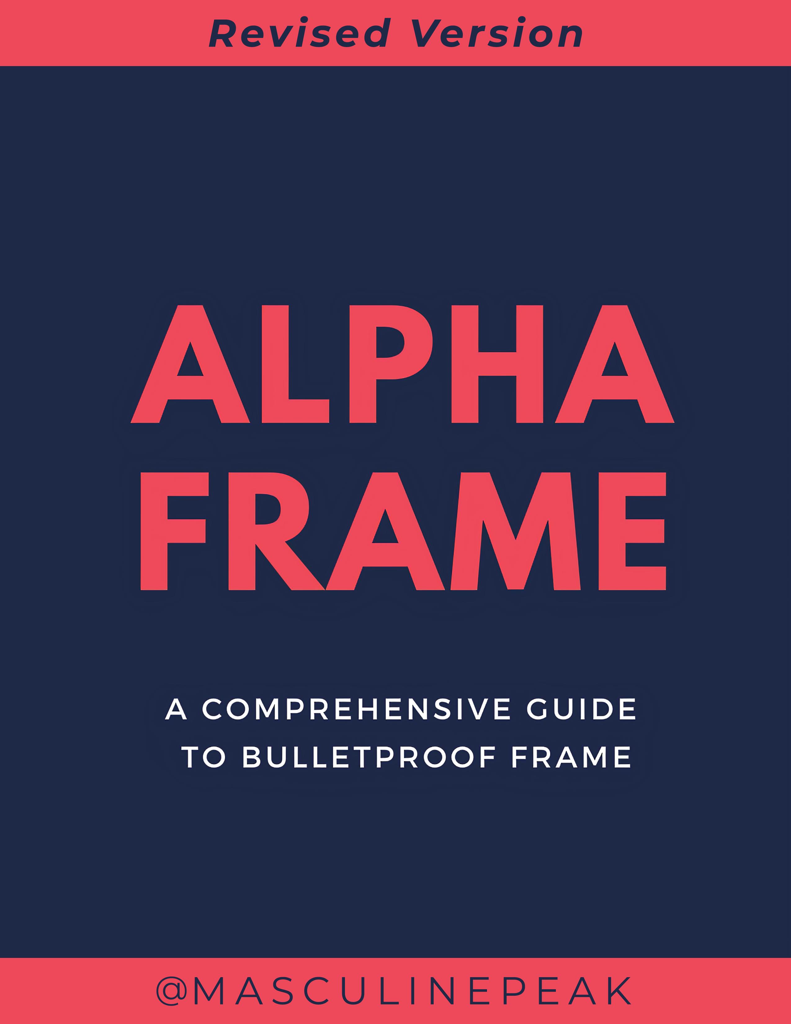 Masculine Peak – ALPHA FRAME - Comprehensive Guide to Bulletproof Frame (Revised Version)
