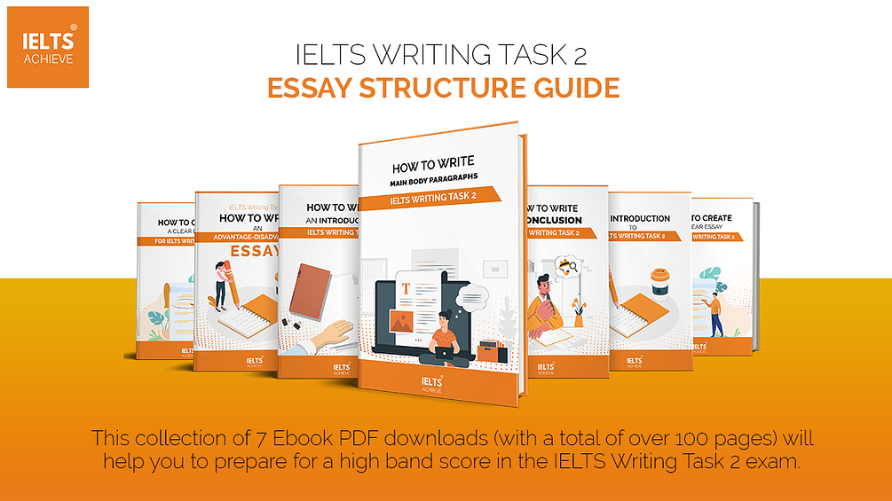 IELTS WRITING TASK 2 - ESSAY STRUCTURE GUIDE